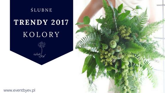 Trendy Ślubne 2017 – kolor roku greenery