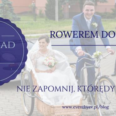 Zawieź mnie do ślubu rowerem…