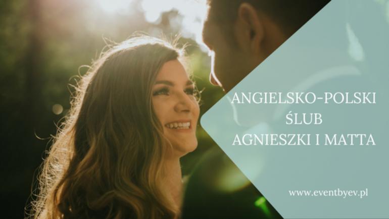 Międzynarodowy ślub i wesele Agnieszki i Matta – odrobina wspomnień :)