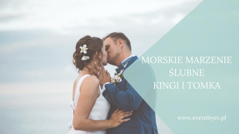 Ślub nad brzegiem morza – spełnione marzenie Kingi i Tomka