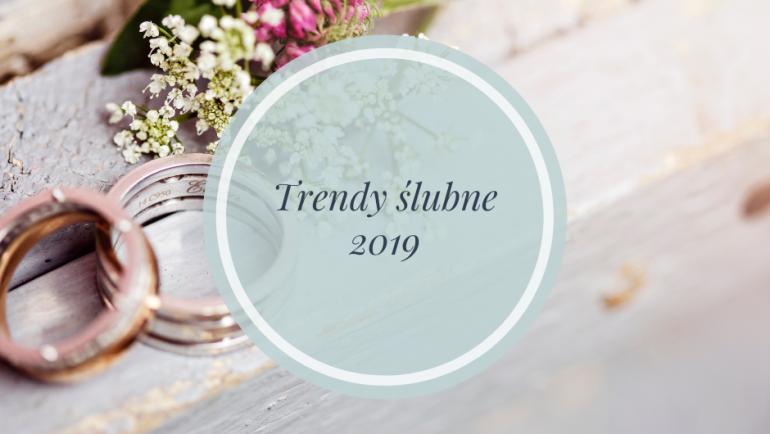 Trendy ślubne w 2019 roku